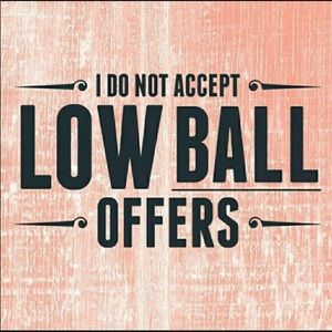 No Low Ball Offers!
